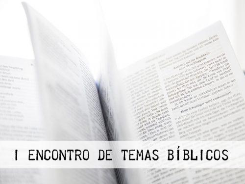 I Encontro de Temas Bíblicos