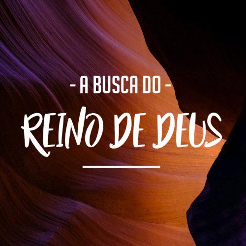 A BUSCA DO REINO DE DEUS