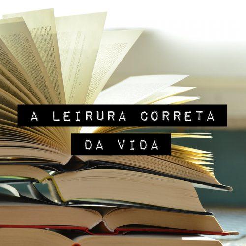 A LEITURA CORRETA DA VIDA