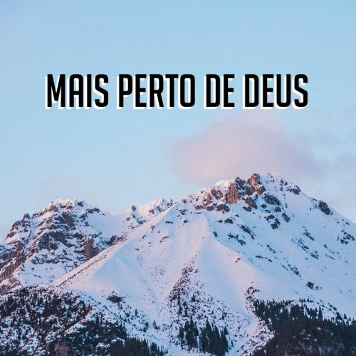 MAIS PERTO DE DEUS
