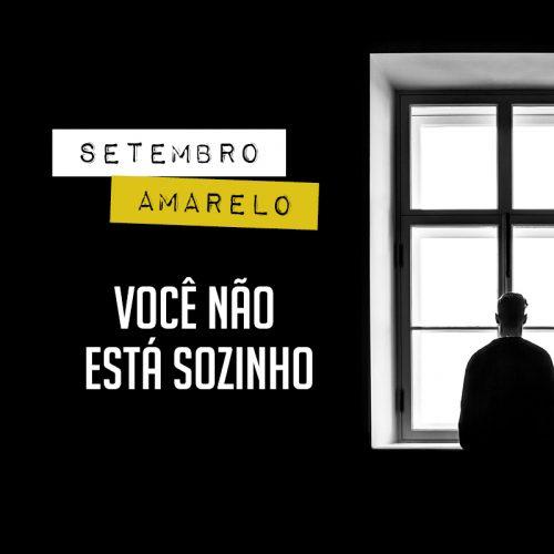 VOCÊ NÃO ESTÁ SOZINHO // SETEMBRO AMARELO