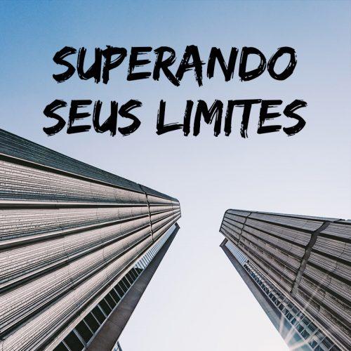 SUPERANDO SEUS LIMITES