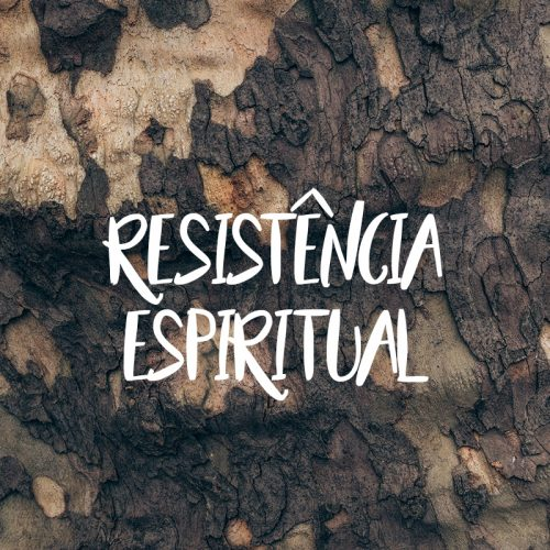RESISTÊNCIA ESPIRITUAL