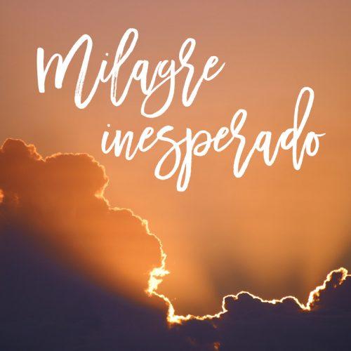 MILAGRE INESPERADO
