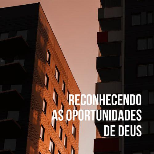 RECONHECENDO AS OPORTUNIDADES DE DEUS