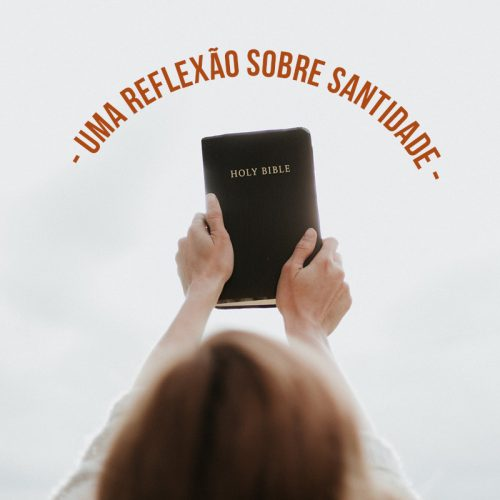 UMA REFLEXÃO SOBRE SANTIDADE