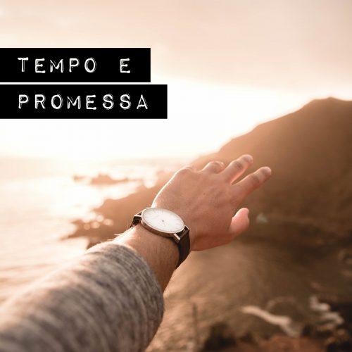 TEMPO E PROMESSA