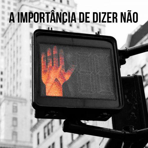 A IMPORTÂNCIA DE DIZER NÃO