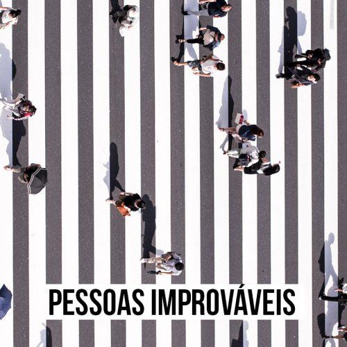 PESSOAS IMPROVÁVEIS