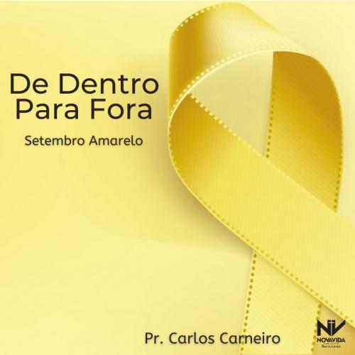 DE DENTRO PARA FORA | Setembro Amarelo